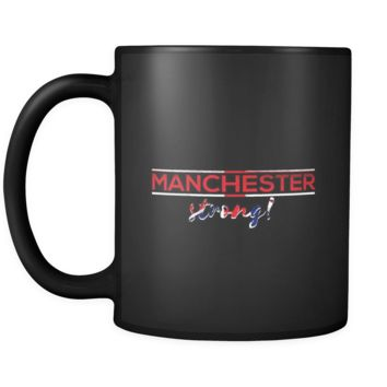 Manchester, England, Stay Strong, Be United, Honor the Memory Black 11oz mug