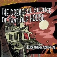 The Dreadful Silence of That Old House