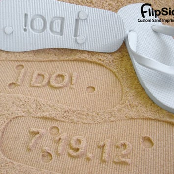 I DO - Sand Imprint Wedding Flip Flops