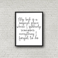 My Bed Is A Magical Place Digital Print, Instant Download, Printable Poster, Sleep , Prints, Wall Art, Home and Bedroom Decor, 8x10 Sign