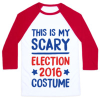 THIS IS MY SCARY ELECTION 2016 COSTUME BASEBALL SHIRT