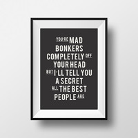 Wall decor, Home decor, You're mad, bonkers, Alice quote, book quote, typography quote, motivate  instant download, Alice in wonderland
