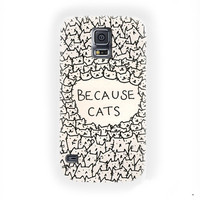 Because of the Cats Because cat For Samsung Galaxy S5 Case