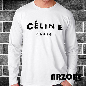 Celine Paris Shirt Rihanna Swag Comme Homie Hype Geek Men Women Chris Brown Hipster Fashion T-shirt Long Sleeved Unisex Size - AR60