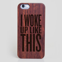 Beyonce I Woke Up Like This iPhone 6 Case - All Wood Everything