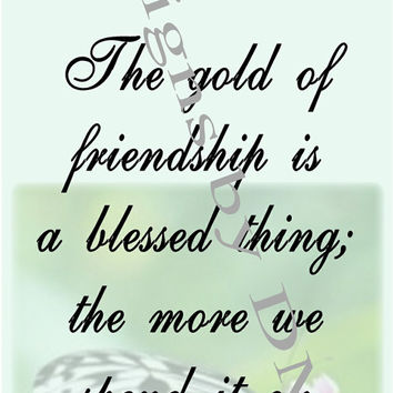 The gold of friendship with butterfly, inspirational wall art ready to frame, home or office wall decor, printable posters, pinks and greens