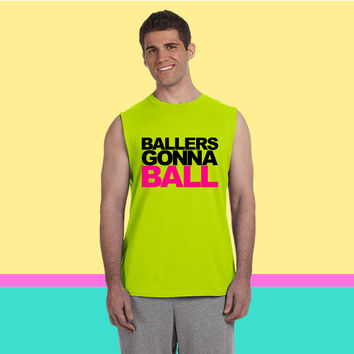 Ballers Gonna Ball Sleeveless T-shirt
