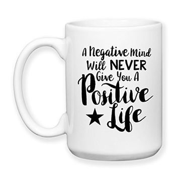 Coffee Mug, 15 oz, by Groovy Giftables - A Negative Mind Will Never Give You A Positive Life 001