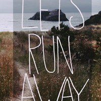 Let's Run Away V Art Print by Leah Flores | Society6