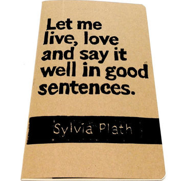 JOURNAL with Let Me Live Love And Say It Well in by WordsIGiveBy