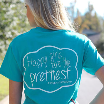 Happy Girls Are The Prettiest Tee