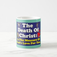 Christ's death: The measure of God's love for us! Coffee Mug