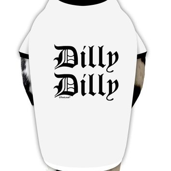 Dilly Dilly Beer Drinking Funny Dog Shirt by TooLoud