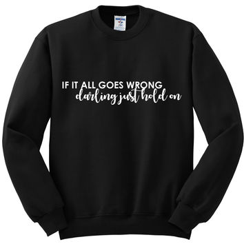 "Louis Tomlinson ""If it all goes wrong, Darling just hold on"" 2 Crewneck Sweatshirt"