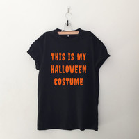 This is my halloween costume womens T-Shirt gifts girl instagram tumblr hipster band merch fangirls teens fashion birthday christmas present