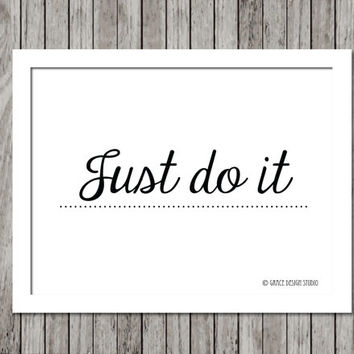 Inspirational Art Print - Just Do It - 8.5x11 Black and white Typography Print - Ready to Frame