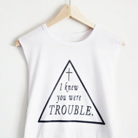 I Knew You Were Trouble Shirt