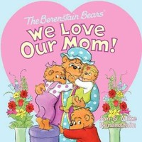 The Berenstain Bears: We Love Our Mom! - Walmart.com