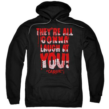 Carrie - Laugh At You Adult Pull Over Hoodie