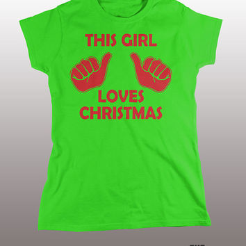 Love Christmas T-shirt - this girl loves, holidays, xmas, ladies, two thumbs, gift, present