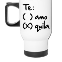Te amo or Tequila - Travel Mug