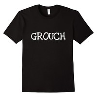 GROUCH FUNNY SARCASTIC NOVELTY HUMOROUS T-SHIRT