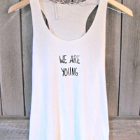 FREE SHIPPING, -We Are Young, Hipster, Tank Top (women, teen girls)