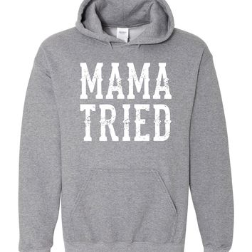 Mama Tried - Pull Over, Hooded Sweatshirt