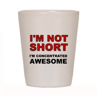 Not Short Concentrated Awesome Shot Glass
