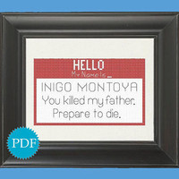 Counted cross stitch PDF pattern quote PRINCESS BRIDE inigo montoya