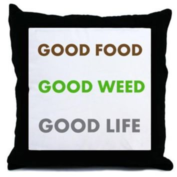 GOOD LIFE Throw Pillow> GOOD FOOD GOOD WEED GOOD LIFE> 420 Gear Stop
