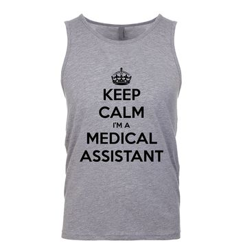 Keep Calm I'm A Medical Assistant Men's Tank