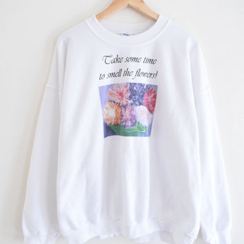 "HOMEMADE ""Smell The FLOWERS"" SWEATSHIRT 