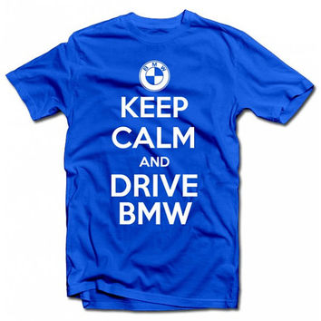 """Fashion t-shirt  for men """" Keep calm and drive BMW """""""