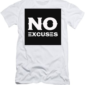 No Excuses - Motivational And Inspirational Quote 2 - Men's T-Shirt (Athletic Fit)