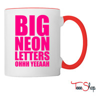 Big Neon Letters Coffee & Tea Mug