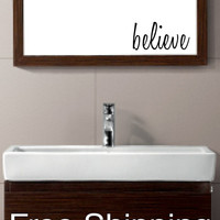 BELIEVE vinyl wall decal sticker bathroom mirror inspirational art Free Shipping