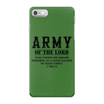 Army Of The Lord Christian T Shirts Bible Verse iPhone 7 Case