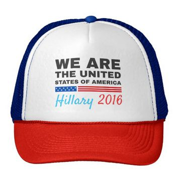 We Are The United States Of America - Hillary 2016 Trucker Hat