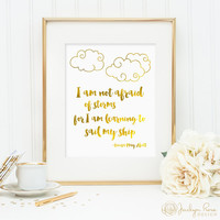 Inspirational quote, Louisa May Alcott, Quote print, faux gold foil printable, I am not afraid of storms, sail my ship print, (digital JPG)