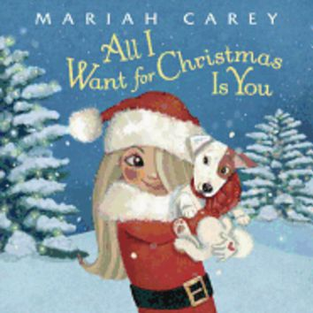 ALL I WANT For Christmas is YOU  ( By Mariah Carey)