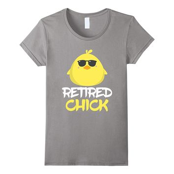 Retired Chick Best Funny Retirement Party Gift Idea T-Shirt