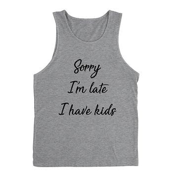 Sorry I'm late I have kids, Mother's day gift, mom life, busy mom, mama, mommy Tank Top