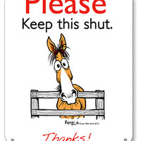 Saddles Tack Horse Supplies - ChickSaddlery.com Fergus The Horse Barn Sign - Keep This Shut