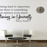 Work Hard Believe in Yourself  Wall Decal Inspirational Harry Potter Quote Decor (107)