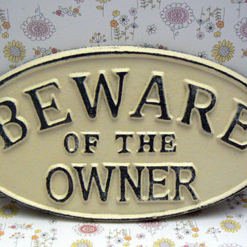 Beware of the Owner Oval Cast Iron Sign Painted Creamy Off White Ecru Wall Gate Fence Door Decor Plaque Shabby Chic Distressed