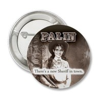 Sarah Palin, There's a new Sheriff in town. Pin from Zazzle.com
