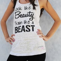 Train like a Beast look like a Beauty. Workout Tank Top. Workout Gym Tank Top. Racerback Burnout Tank Top. Running Tank. Exercise Tank.