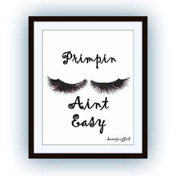 Primpin' Ain't Easy, Kate spade quotes art, word decal, Printable vanity Wall decals, print, quote Housewarming, Bathroom Decor, Closet Art
