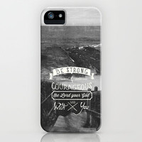 Be strong and courageous! iPhone & iPod Case by Pocket Fuel